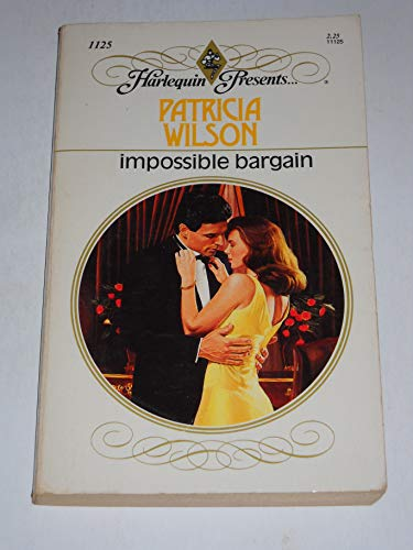 9780373111251: Impossible Bargain (Harlequin Presents, No. 1125)