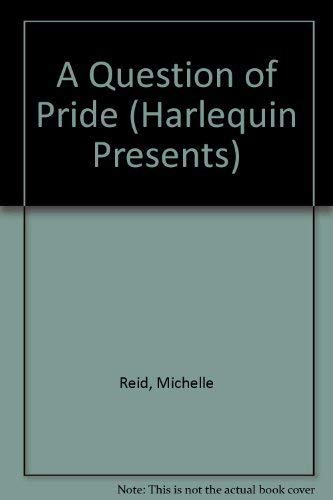 A Question Of Pride (Harlequin Presents, No 1140) (0373111401) by Michelle Reid