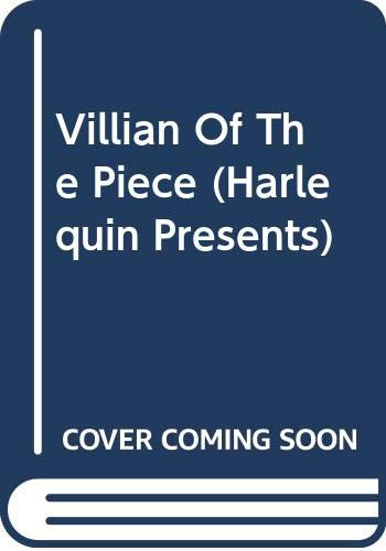 9780373111527: Villain Of The Piece (Harlequin Presents, No 1152)