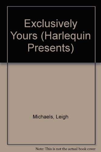 9780373111626: Exclusively Yours (Harlequin Presents, No. 1162)
