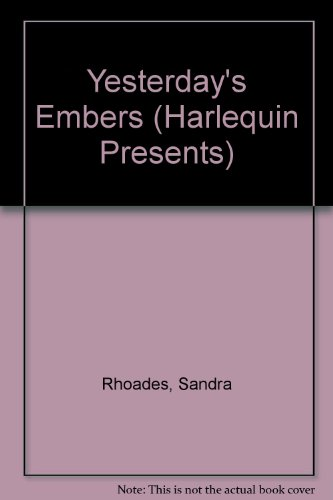 9780373112142: Yesterday's Embers (Harlequin Presents, No 1214)