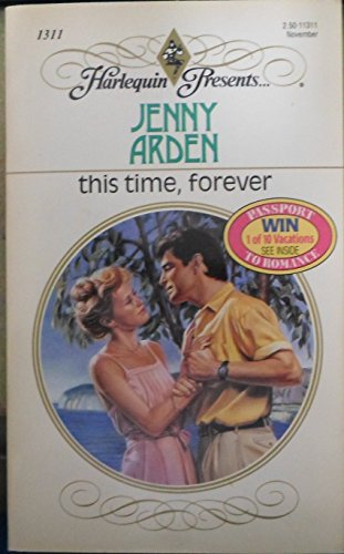 This Time, Forever (Harlequin Presents, No 1311): Arden, Jenny