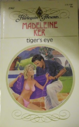 9780373113613: Tiger's Eye (Harlequin Presents, No 1361)
