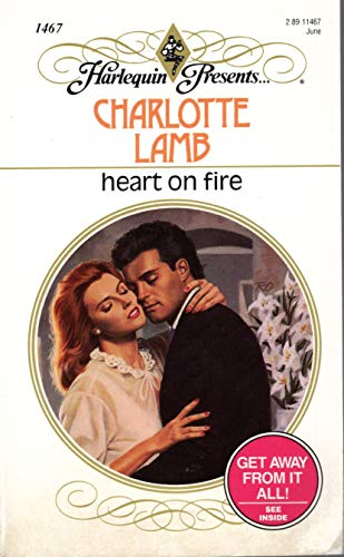 9780373114672: Heart on Fire (Harlequin Presents Ser., No. 1467)