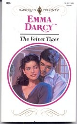 The Velvet Tiger (Harlequin Presents, No 1496) (0373114966) by Emma Darcy