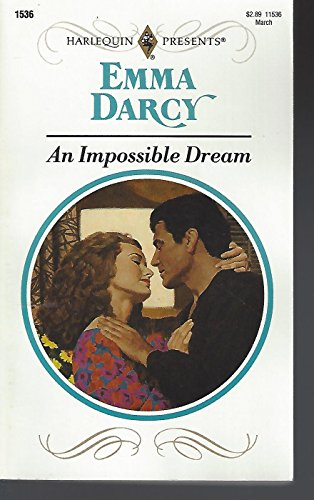 9780373115365: An Impossible Dream (Harlequin Presents, No 1536)