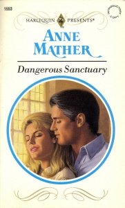 Dangerous Sanctuary (9780373115532) by Anne Mather
