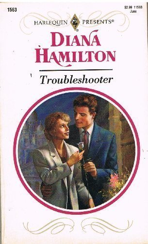 9780373115631: Troubleshooter (Harlequin Presents, No. 1563)