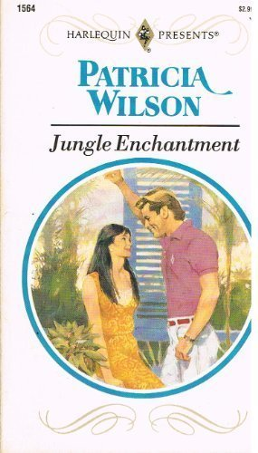 Jungle Enchantment (Harlequin Presents, No. 1564)