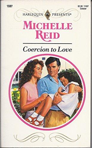 9780373115976: Coercion To Love