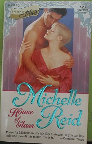 House of Glass (Harlequin Presents, No. 1615): Michelle Reid