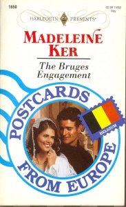 9780373116508: The Bruges Engagement (Postcards From Europe) (Harlequin Presents, No 1650)