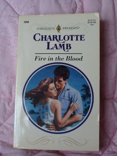 Fire In The Blood (Harlequin Presents #1658)
