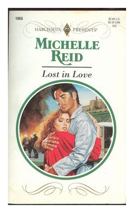 9780373116652: Lost in Love (Harlequin Presents No 1665)