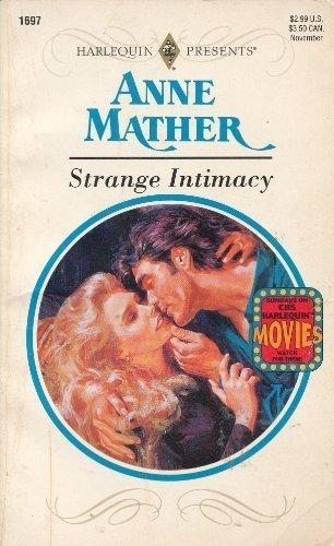 9780373116973: Strange Intimacy (Harlequin Presents, No. 1697)