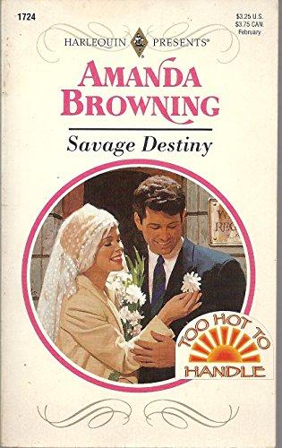 Savage Destiny : (Too Hot to Handle): Amanda Browning