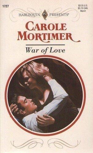 War Of Love (Harlequin Presents, No 1727): Mortimer, Carole