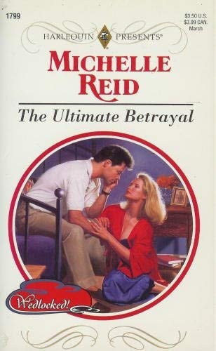 9780373117994: Ultimate Betrayal (Wedlocked!)