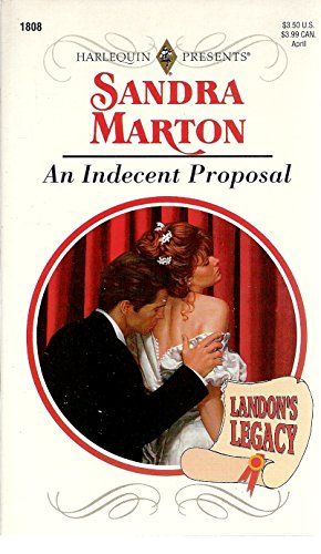 9780373118083: Indecent Proposal (Landon'S Legacy)