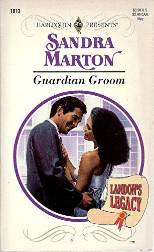 9780373118137: Guardian Groom (Landon's Legacy) (Harlequin Presents, No 1813)