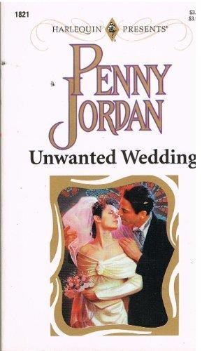 9780373118212: Unwanted Wedding (Harlequin Presents No 1821)