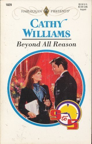 9780373118298: Beyond All Reason (9 to 5 / Harlequin Presents, No. 1829)