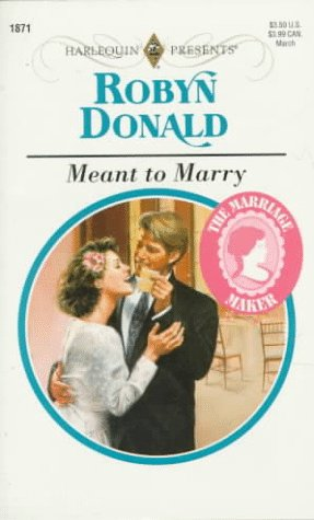 Meant To Marry (The Marriage Maker): Donald, Robyn