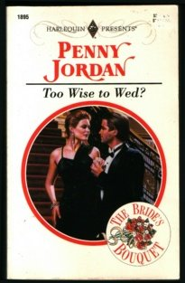 9780373118953: Too Wise To Wed? (The Bride's Bouquet) (Harlequin Presents, Vol 1895)