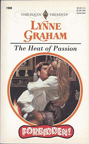 The Heat Of Passion (Forbidden) (Harlequin Presents,: Lynne Graham