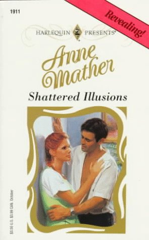 9780373119110: Shattered Illusions (Harlequin Presents)
