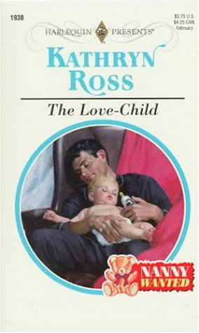 9780373119387: Love Child (Nanny Wanted)