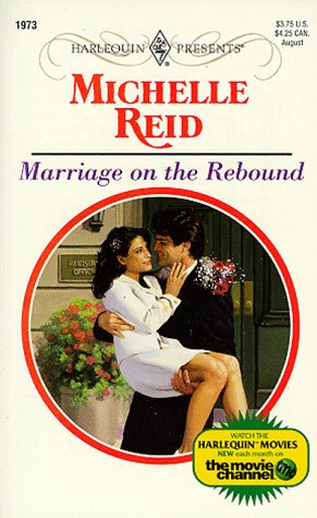 Marriage on the Rebound (Harlequin Presents, No: Michelle Reid