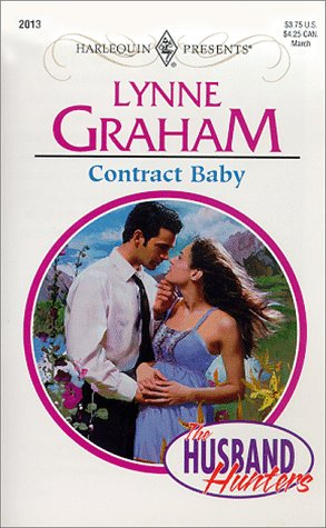 9780373120130: Contract Baby (The Husband Hunters) (Harlequin Presents #2013)