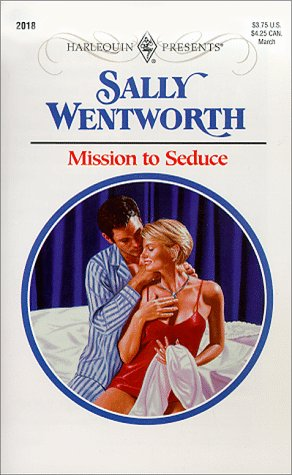Mission To Seduce (Harlequin Presents, 2018): Wentworth