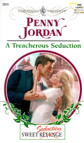 9780373120741: A Treacherous Seduction (Sweet Revenge/Seduction) (Harlequin Presents # 2074)