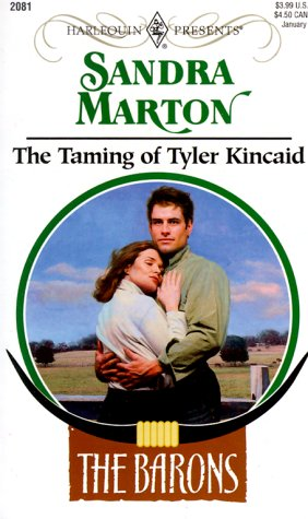 9780373120819: Taming Of Tyler Kincaid (The Barons)