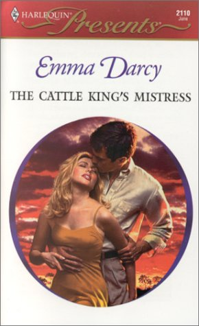 The Cattle King's Mistress (Kings Of The: Darcy, Emma