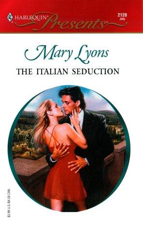 The Italian Seduction (Harlequin Presents): Lyons, Mary