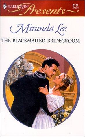 9780373121519: Blackmailed Bridegroom (Latin Lovers)