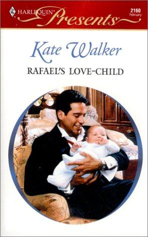 9780373121601: Rafael's Love-Child