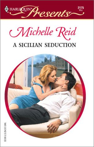 A Sicilian Seduction (Red Hot Revenge) (Harlequin: Michelle Reid