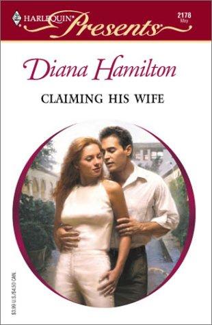 Claiming His Wife (Latin Lovers) (Harlequin Presents): Diana Hamilton