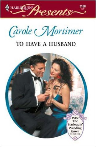9780373121885: To Have A Husband (Bachelor Sisters)