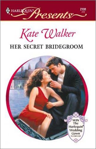Her Secret Bridegroom (Latin Lovers) (Presents, Latin: Kate Walker