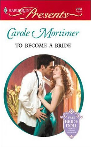 9780373121946: To Become A Bride (Bachelor Sisters) (Presents, 2194)