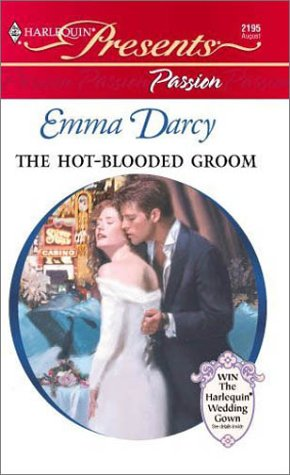 The Hot-Blooded Groom (Passion) (Harlequin Presents, 2195) (0373121954) by Emma Darcy