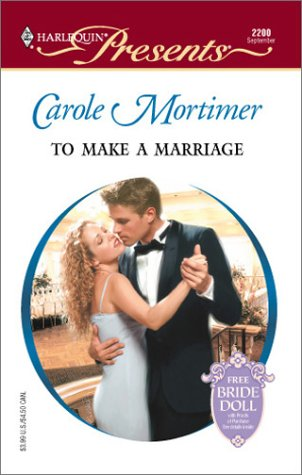 9780373122004: To Make A Marriage (Bachelor Sisters)