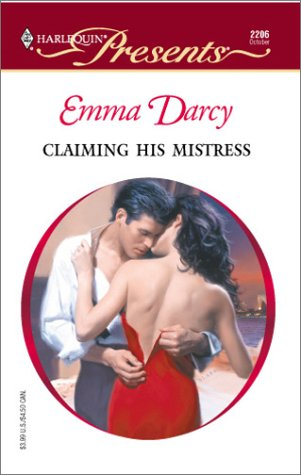9780373122066: Claiming His Mistress (Harlequin Presents # 2206)