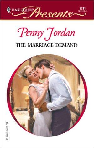 The Marriage Demand (Red Hot Revenge) (Harlequin Presents, No. 2211): Penny Jordan