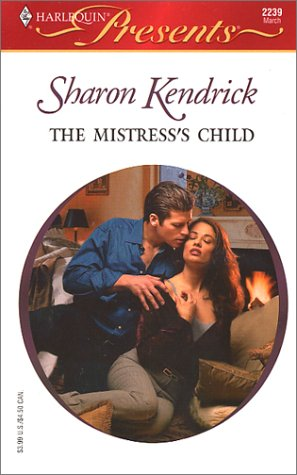 9780373122394: THE MISTRESS'S CHILD (LONDONS MOST ELIGIBLE PLAYBOYS)